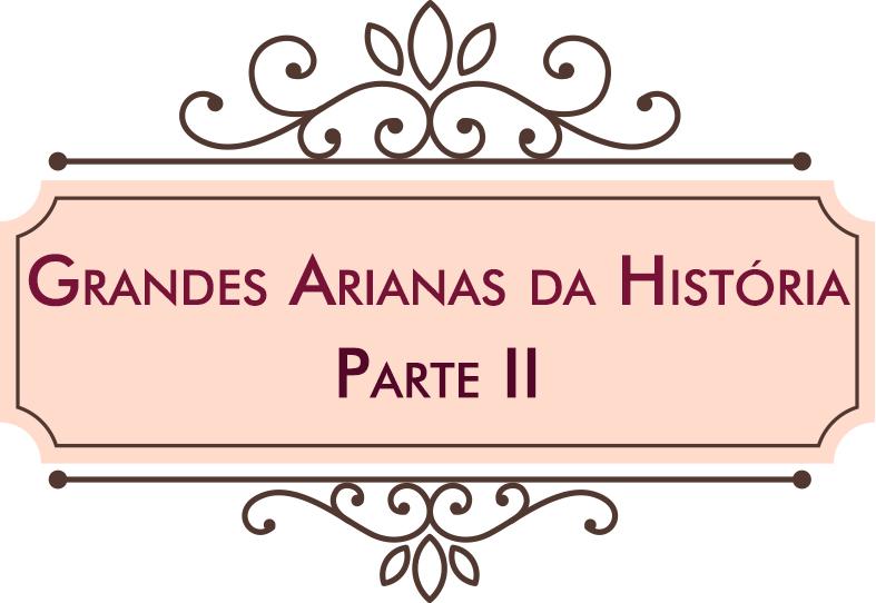 Grandes Arianas - Parte II